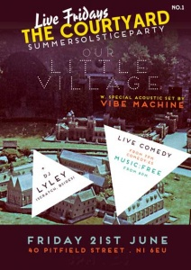 OUR LITTLE VILLAGE +VIBE MACHINE, LIVE FRIDAYS AT THE COURTYARD WITH DJ LYLEY