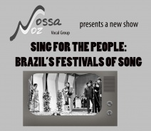 NOSSA VOZ - SING FOR THE PEOPLE, Brazil's Festivals of Song
