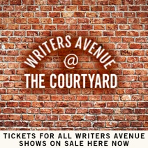 WRITERS AVENUE AT THE COURTYARD SHOWS ON SALE NOW